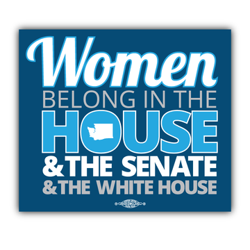 "Women Belong In The House, The Senate, & The White House (4"" x 3"" Vinyl Sticker -- Pack of Two!)"
