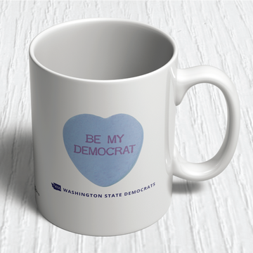 Be My Democrat (11oz. Coffee Mug)