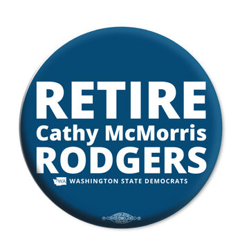 """Retire Cathy McMorris Rodgers"" (2.25"" Mylar Button -- Pack Of Two!)"