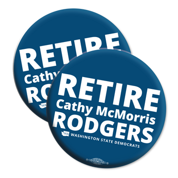 """""""Retire Cathy McMorris Rodgers"""" (2.25"""" Mylar Button -- Pack Of Two!)"""