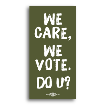 "We Care, We Vote.  Do U? (6"" x 3"" Vinyl Sticker -- Pack of Two!)"