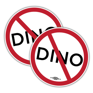 "No-DINO (3.5"" x 3.5"" Vinyl Sticker -- Pack of Two!)"