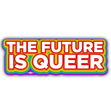 """The Future is Queer (9"""" x 3"""" Vinyl Sticker -- Pack of Two!)"""