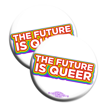 """The Future is Queer (2.25"""" Mylar Button -- Pack Of Two!)"""