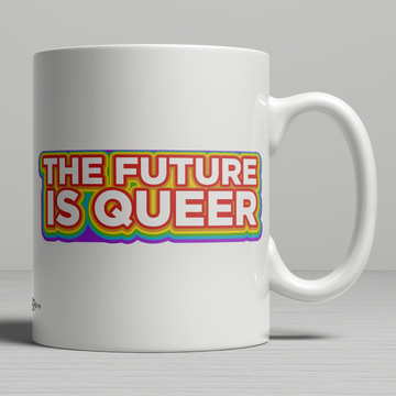 The Future is Queer (11oz. Coffee Mug)
