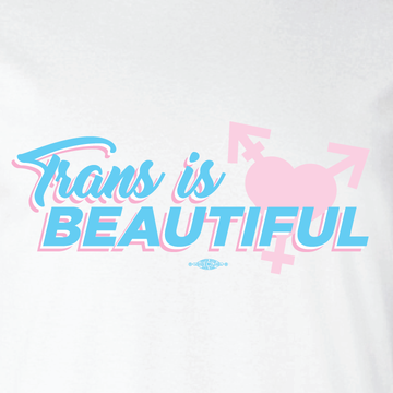 Trans Is Beautiful (White Tee)