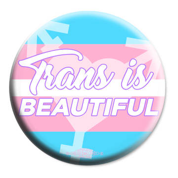 "Trans Is Beautiful (2.25"" Mylar Button -- Pack Of Two!)"