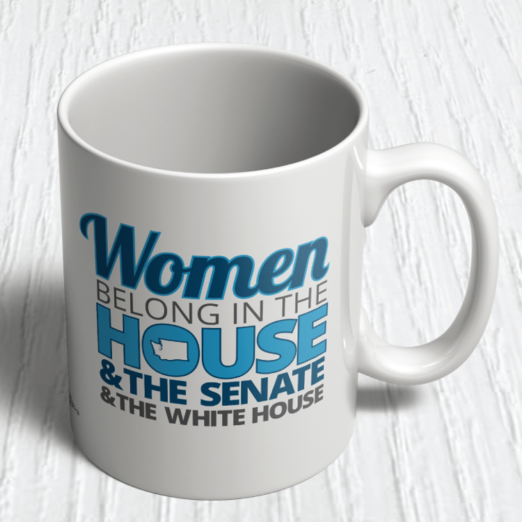 Women Belong In The House, The Senate, & The White House (11oz. Coffee Mug)