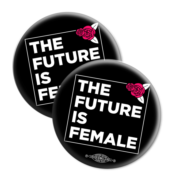 "The Future is Female (2.25"" Mylar Button -- Pack Of Two!)"