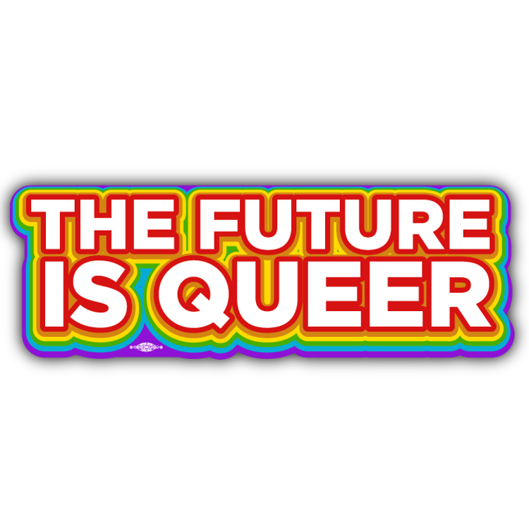 "The Future is Queer (9"" x 3"" Vinyl Sticker)"