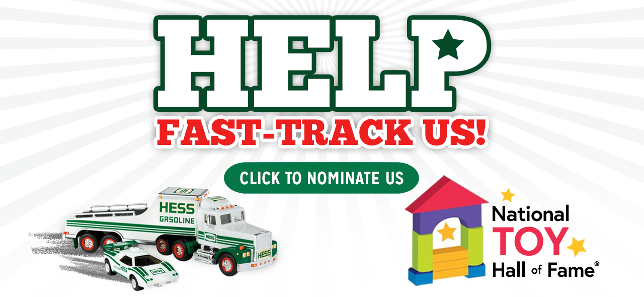 Nominate Hess Toy Truck to be in the National Toy Hall of Fame Today!