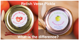 The difference between Relish and Pickle