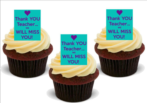 THANK YOU TEACHER - We'll Miss You.. 12 Edible Standup Premium Wafer Cake Toppers