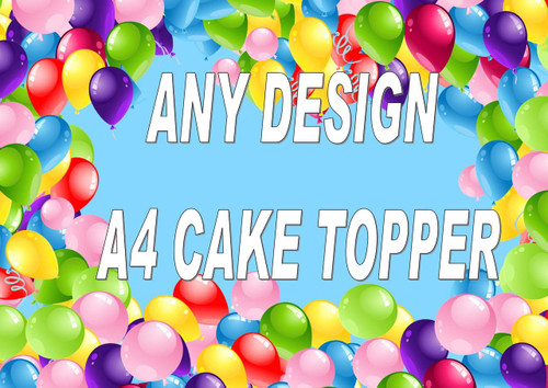 Any Design A4 Icing Cake Topper