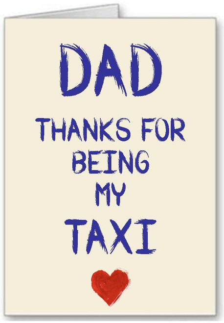 Fathers Day Dad Thanks For Being My Taxi Funny Greeting Card - A5 White Greeting Card & Envelope