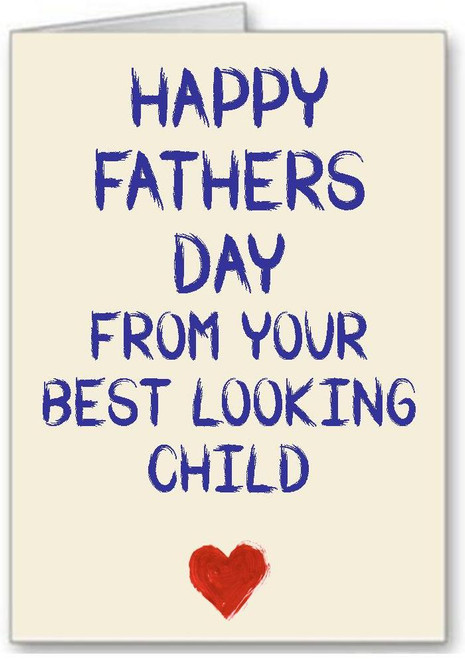 Happy Fathers Day From Your Best Looking Child  Greeting Card - A5 White Greeting Card & Envelope