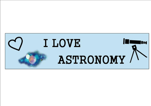 6 Pack   I LOVE ASTRONOMY  - Bookmark     White 300gsm Card 20cm x 9.5cm