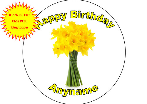 PERSONALISED Bunch of Daffodils 8 inch Round EASY PEEL, PRECUT Edible Icing Cake Topper Decoration