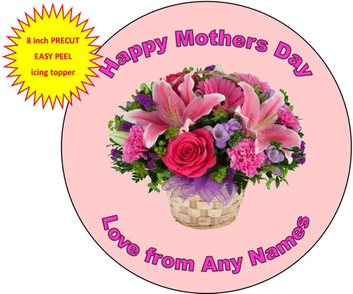 PERSONALISED Happy Mothers Day Bouquet Basket 8 inch Round EASY PEEL, PRECUT Edible Icing Cake Topper Decoration