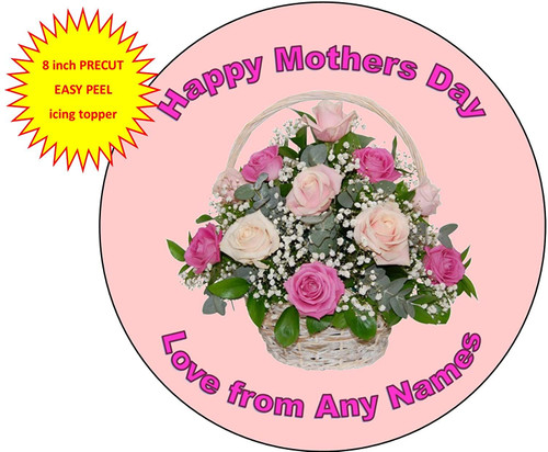 PERSONALISED Happy Mothers Day Pink Rose Basket 8 inch Round EASY PEEL, PRECUT Edible Icing Cake Topper Decoration
