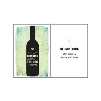 Dog Speak Birthday Card - It's Not Drinking Alone if the Dog is Home