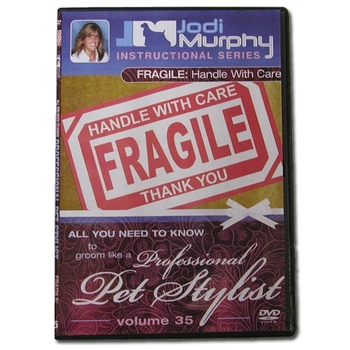 Fragile Handle with Care Grooming DVD by Jodi Murphy