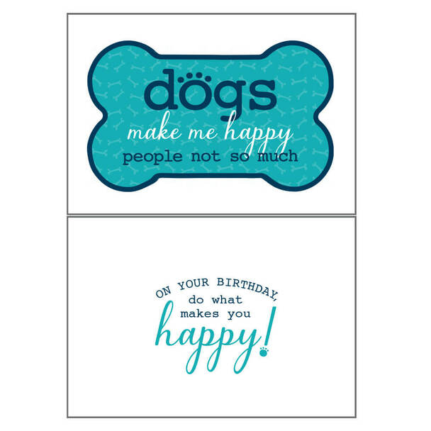 Dog Speak Birthday Card - Dogs Make Me Happy