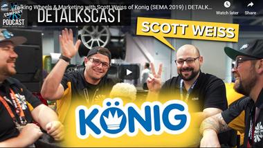 Talking Wheels & Marketing with Scott Weiss of Konig (SEMA 2019) | DETALKSCAST | TRC PODCAST