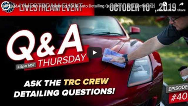 Q&A Thursday #40: Answering YOUR Auto Detailing Questions LIVE! | October 10th, 2019