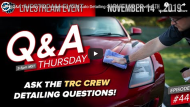 Q&A Thursday #44: Answering YOUR Auto Detailing Questions LIVE! | November 14th, 2019