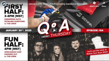 Q&A Thursday #54 | January 30th, 2020 | YOUR Detailing Questions Answered LIVE!