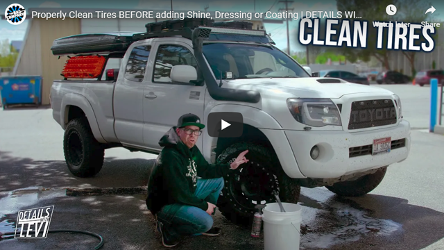 Properly Clean Tires BEFORE adding Shine, Dressing or Coating | DETAILS WITH LEVI