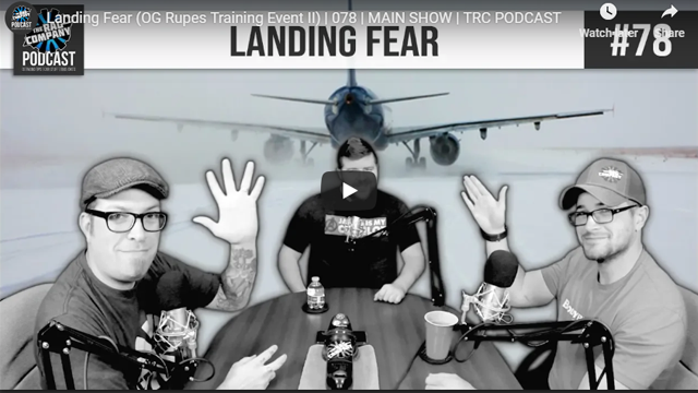 Landing Fear (OG Rupes Training Event II) | 078 | MAIN SHOW | TRC PODCAST