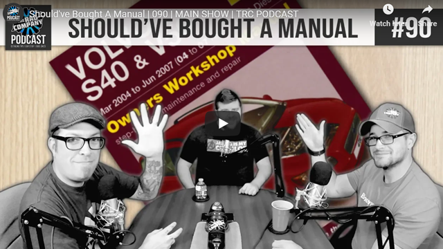Should've Bought A Manual | 090 | MAIN SHOW | TRC PODCAST