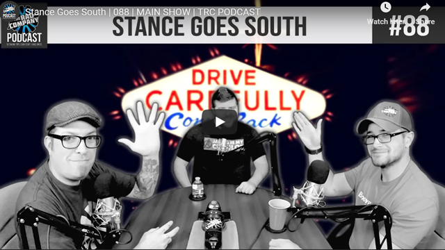 Stance Goes South | 088 | MAIN SHOW | TRC PODCAST