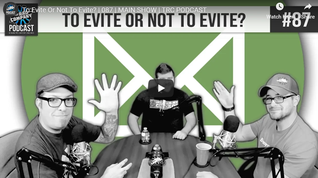 To Evite Or Not To Evite? | 087 | MAIN SHOW | TRC PODCAST