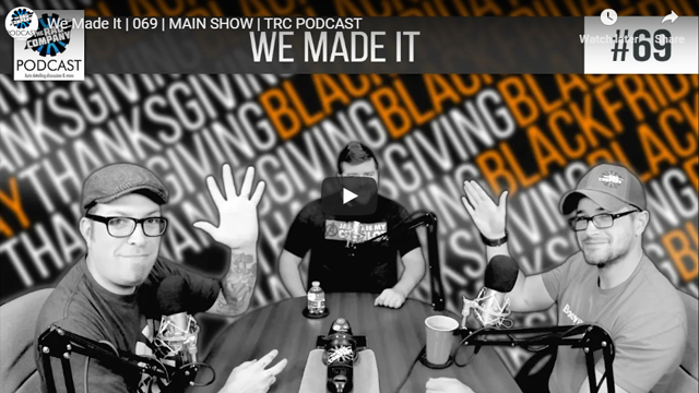 We Made It | 069 | MAIN SHOW | TRC PODCAST
