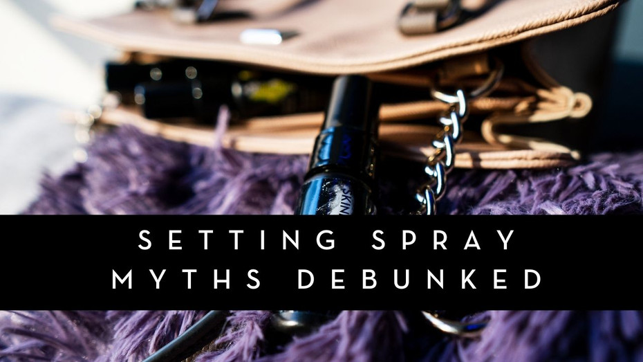 Debunking Common Setting Spray Myths
