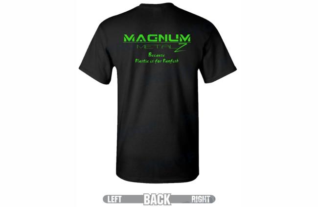 Magnum Metalz Plastic is for Panfish T-Shirt