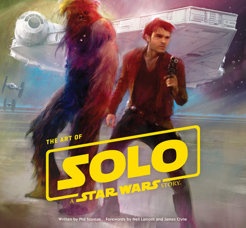 ART OF SOLO A STAR WARS STORY HC