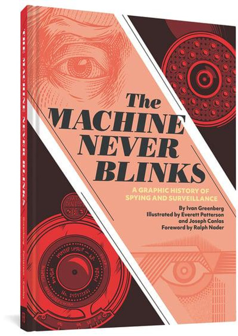 MACHINE NEVER BLINKS A GRAPHIC HISTORY OF SPYING AND SURVEILLANCE HC