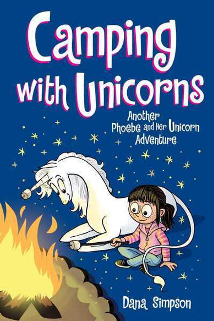 PHOEBE AND HER UNICORN GN CAMPING WITH UNICORNS