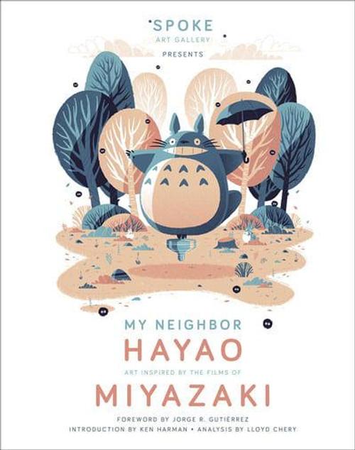 MY NEIGHBOR HAYAO: ART INSPIRED BY THE FILMS OF MIYAZAKI HC