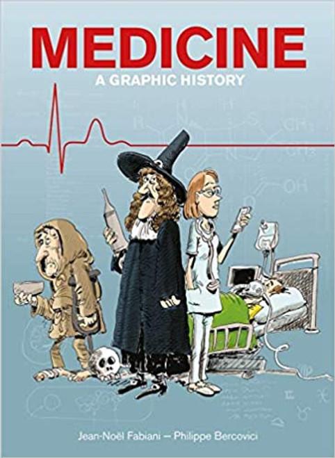 MEDICINE A GRAPHIC HISTORY SC