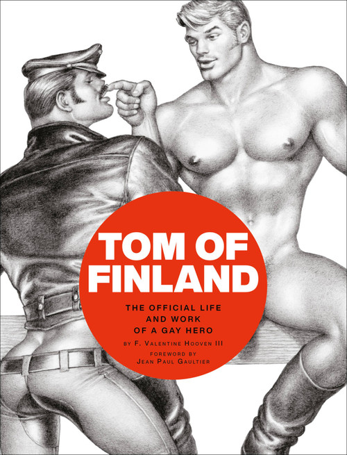 TOM OF FINLAND OFFICIAL LIFE AND WORK OF A GAY HERO HC
