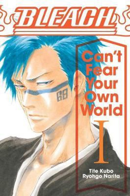BLEACH CANT FEAR YOUR OWN WORLD VOL 01