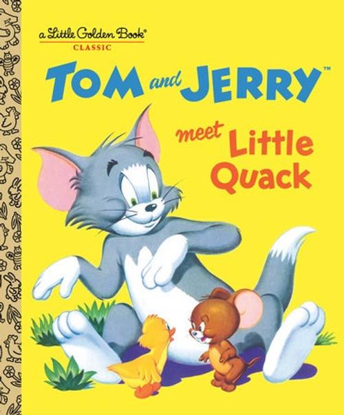 TOM AND JERRY MEET LITTLE QUACK LITTLE GOLDEN BOOK