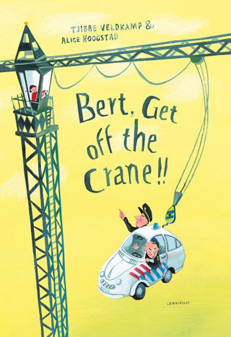 BERT GET OFF THE CRANE HC