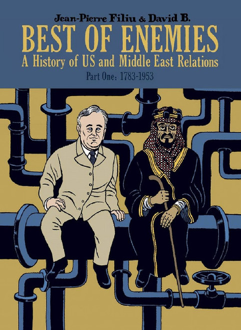 BEST OF ENEMIES A HISTORY OF US AND MIDDLE EAST RELATIONS HC VOL 01