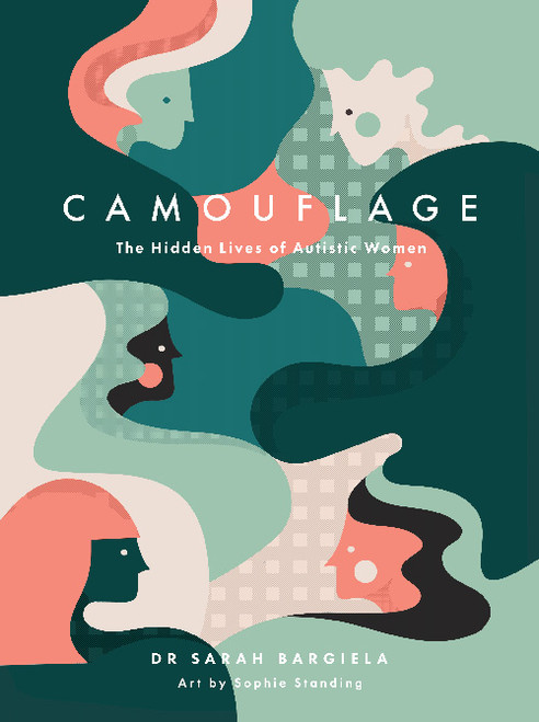 CAMOUFLAGE THE HIDDEN LIVES OF AUTISTIC WOMEN HC